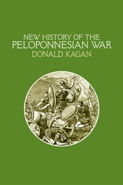 A New History of the Peloponnesian War ebook by Donald Kagan