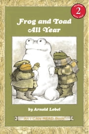 Frog and Toad All Year ebook by Arnold Lobel,Arnold Lobel