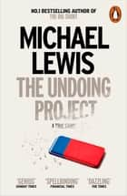 The Undoing Project - A Friendship that Changed the World ebook by