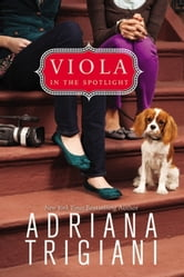 Viola in the Spotlight ebook by Adriana Trigiani