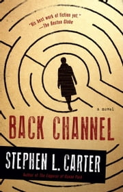 Back Channel - A novel ebook by Stephen L. Carter
