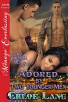 Adored by Two Younger Men ebook by Chloe Lang