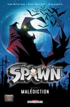 Spawn T02 - Malédiction eBook by Grant Morrison, Greg Capullo, Todd McFarlane