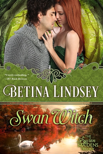 Swan Witch - The Swan Maiden Trilogy - Book Two ebook by Betina Lindsey