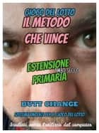 Il Metodo Che Vince: gioco del lotto Estensione Primaria Butt Change by Mat Marlin ebook by Butt Change