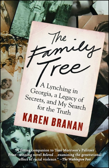The Family Tree - A Lynching in Georgia, a Legacy of Secrets, and My Search for the Truth ebook by Karen Branan
