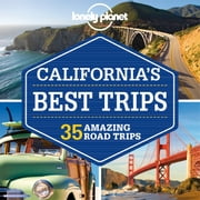 Lonely Planet California's Best Trips ebook by Lonely Planet,Sara Benson,Nate Cavalieri,Beth Kohn