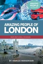 Amazing People of London ebook by Charles Margerison