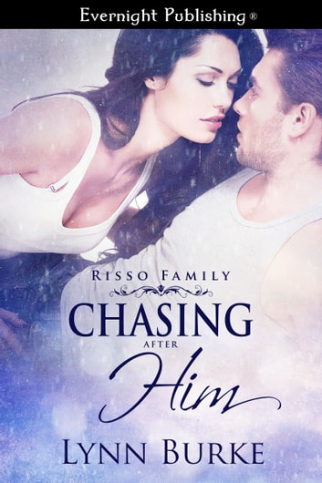 Chasing After Him ebook by Lynn Burke
