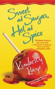 Sweet as Sugar, Hot as Spice ebook by Kimberly Raye