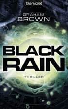Black Rain - Thriller ebook by Graham Brown, Fred Kinzel