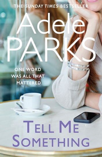 Tell Me Something ebook by Adele Parks