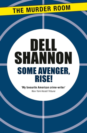 Some Avenger, Rise! ebook by Dell Shannon
