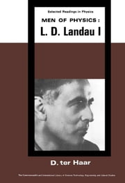 Men of Physics: L. D. Landau: Low Temperature and Solid State Physics ebook by ter Haar, D.