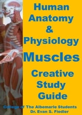 Human Anatomy & Physiology: Muscles ebook by Dr. Evan S. Fiedler