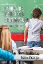 Mathematics in Middle and Secondary School - A Problem Solving Approach ebook by Alexander Karp, Nicholas Wasserman