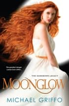 Moonglow ebook by Michael Griffo