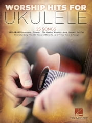 Worship Hits for Ukulele (Songbook) ebook by Hal Leonard Corp.