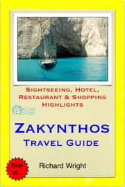 Zakynthos (Zante), Greece Travel Guide - Sightseeing, Hotel, Restaurant & Shopping Highlights (Illustrated) ebook by Richard Wright