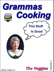 Gramma's Cooking Veggies ebook by Brad Shirley