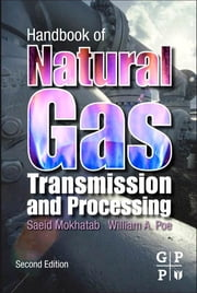 Handbook of Natural Gas Transmission and Processing ebook by Saeid Mokhatab,William A. Poe