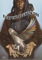 Every Time a Rainbow Dies ebook by Rita Williams-Garcia