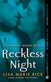 Reckless Night - A Dangerous Passion Novella ebook by Lisa Marie Rice