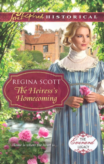 The Heiress's Homecoming (Mills & Boon Love Inspired Historical) (The Everard Legacy, Book 4) eBook by Regina Scott