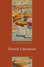 French Literature - A Cultural History ebook by Alison Finch