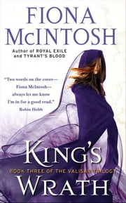 King's Wrath - Book 3 of the Valisar Trilogy ebook by Fiona McIntosh