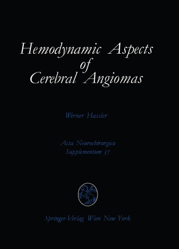 Hemodynamic Aspects of Cerebral Angiomas ebook by Werner Hassler