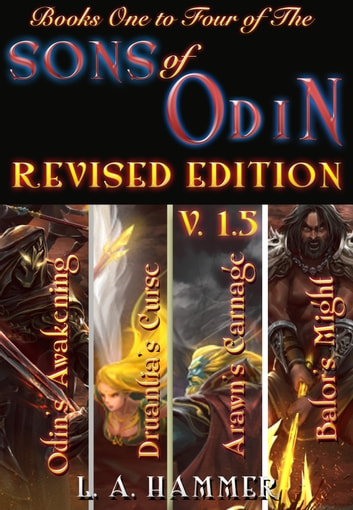 Books One to Four of the Sons of Odin; Revised Edition v. 1.5 ebook by L A Hammer