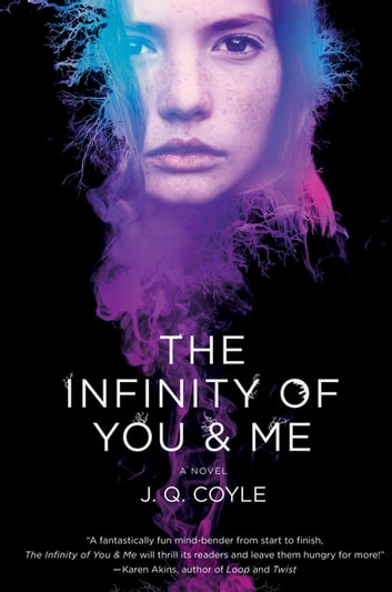 The Infinity of You & Me - A Novel ebook by J.Q. Coyle