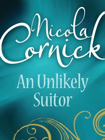 An Unlikely Suitor (Mills & Boon Historical) ebook by Nicola Cornick