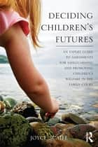 Deciding Children's Futures ebook by Joyce Scaife