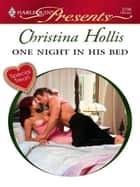 One Night in His Bed ebook by Christina Hollis