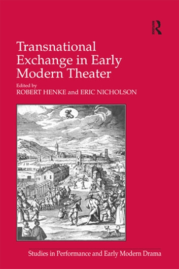 Transnational Exchange in Early Modern Theater ebook by Eric Nicholson