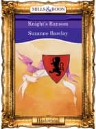 Knight's Ransom (Mills & Boon Vintage 90s Modern) ebook by Suzanne Barclay