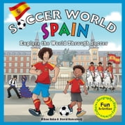 Soccer World: Spain: Explore the World Through Soccer ebook by Zohn, Ethan
