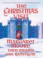 The Christmas Visit - An Anthology ebook by Margaret Moore, Terri Brisbin, Gail Ranstrom