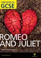 Romeo and Juliet: York Notes for GCSE ebook by John Polley