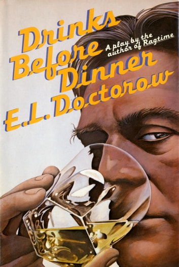 DRINKS BEFORE DINNER ebook by E.L. Doctorow