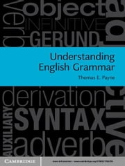 Understanding English Grammar - A Linguistic Introduction ebooks by Thomas E. Payne