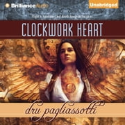 Clockwork Heart audiobook by Dru Pagliassotti
