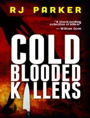 COLD BLOODED KILLERS ebook by RJ Parker