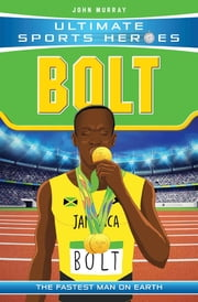 Ultimate Sports Heroes - Usain Bolt - The Fastest Man on Earth ebook by John Murray