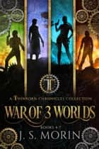 Twinborn Chronicles: War of 3 Worlds Collection ebook by J.S. Morin