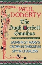 The Hugh Corbett Omnibus - Three gripping medieval mysteries ebook by Paul Doherty