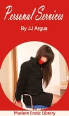 Personal Services ebook by JJ Argus