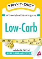 Try-It Diet: Low-Carb: A two-week healthy eating plan ebook by Editors of Adams Media